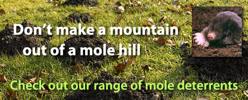 Check out our range of mole deterrents.
